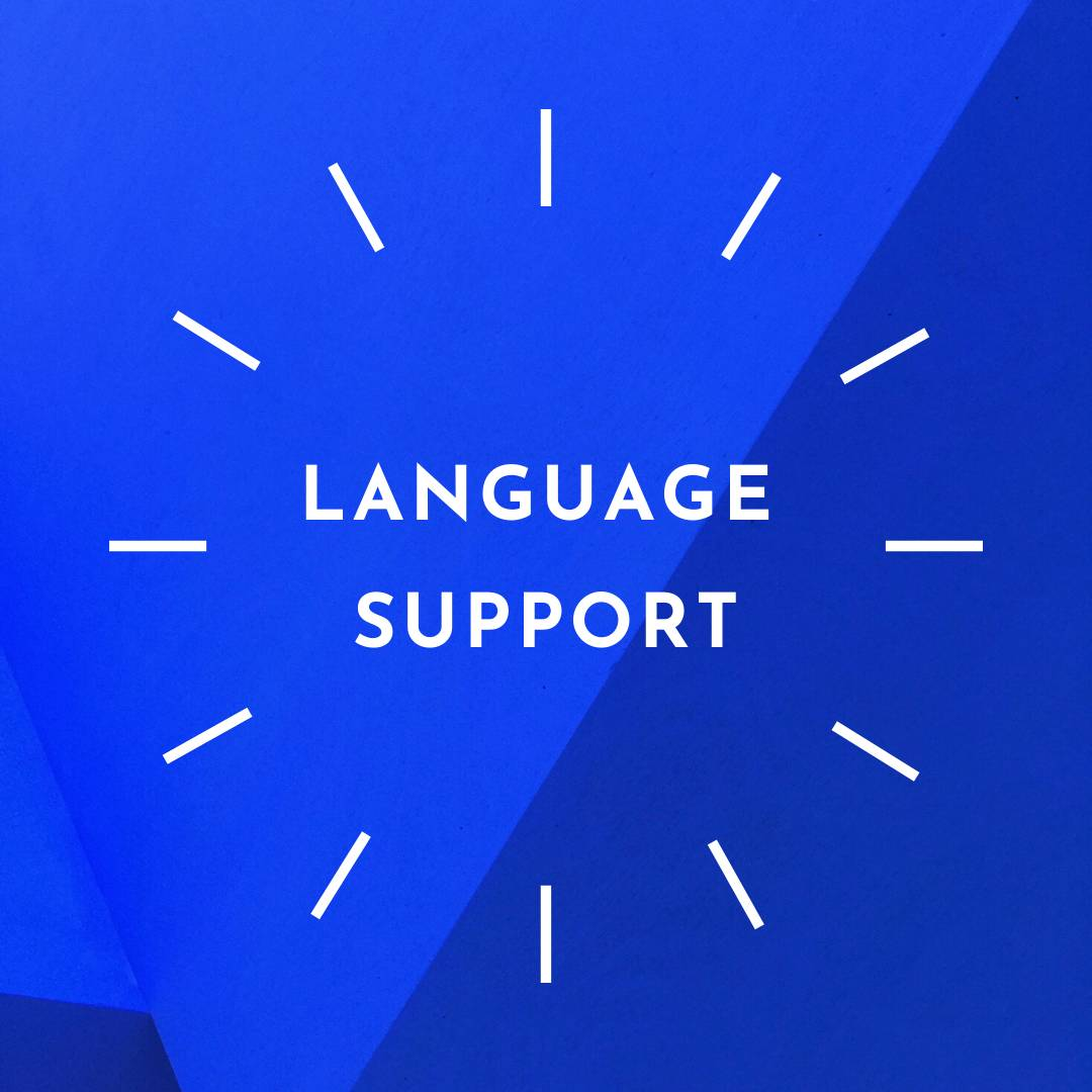 Click here to learn more about our language support resources